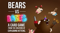 Bears vs Babies - A Card Game by Elan Lee —Kickstarter