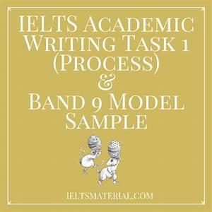 Ielts Academic Writing Task 1  Process   U0026 Band 9 Model Sample
