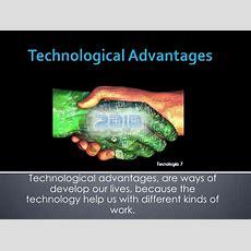 Technological Advantages