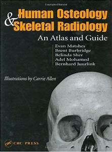 Human Osteology And Skeletal Radiology  An Atlas And Guide