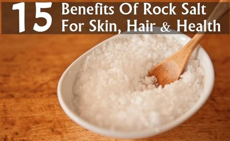 salt rock l benefits 15 benefits of rock salt for skin hair and health