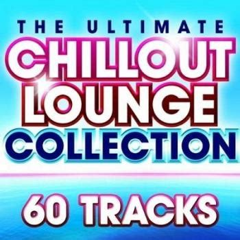 Va  Ultimate Chillout Lounge Collection  60 More
