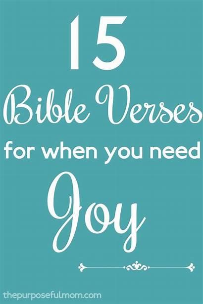 Bible Verses Encouragement Joy Scriptures Scripture Need