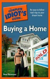The Complete Idiots Guide To Buying A Home  Compl