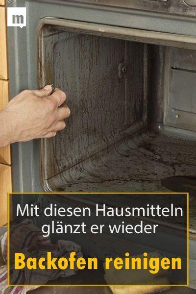 Ofen Reinigen Hausmittel by Backofen Reinigen Hausmittel Die Den Ofen Wieder Zum