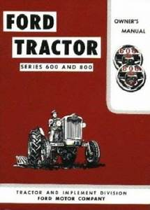 Ford Tractor 600  800 Owner U0026 39 S Manual 1955