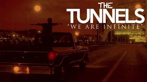 tunnels   infinite youtube