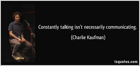 constantly talking isnt necessarily communicating
