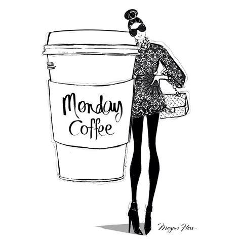 Monday Coffee Meme - monday coffee by megan hess illustration sketch illustration pinterest megan hess