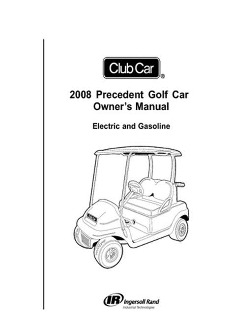 Read Online: 2008 Precedent Golf Car Owner's Manual Club