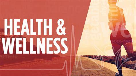 Health And Wellness health and wellness