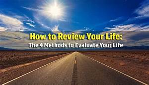 How, To, Review, Your, Life, The, 4, Great, Methods, To, Evaluate