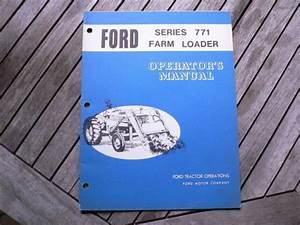 Ford Tractor Series 771 Farm Loader Owners Operators