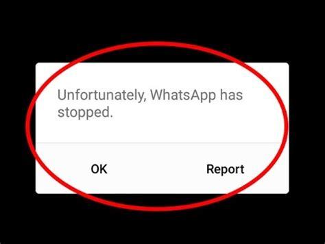 fix unfortunately whatsapp has stopped working error in