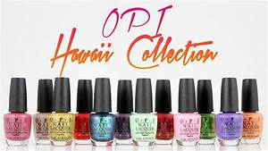 OPI Hawaii Collection - Swatches and live application ...  Opi