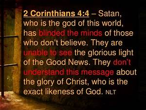 Quotes About Truth Coming To Light Quot Satan Who Is The God Of This World Has Blinded The