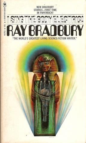 sing  body electric  ray bradbury