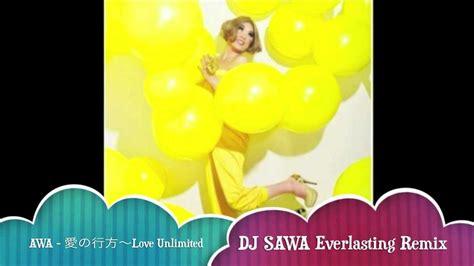 愛の行方〜love Unlimited (dj Sawa Everlasting Remix