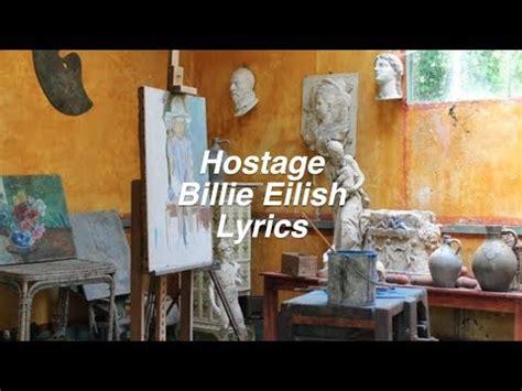 hostage billie eilish lyrics youtube