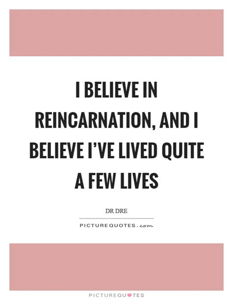 Reincarnation Quotes & Sayings  Reincarnation Picture Quotes