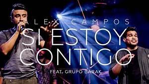 Alex Campos Feat  Barak - Si Estoy Contigo