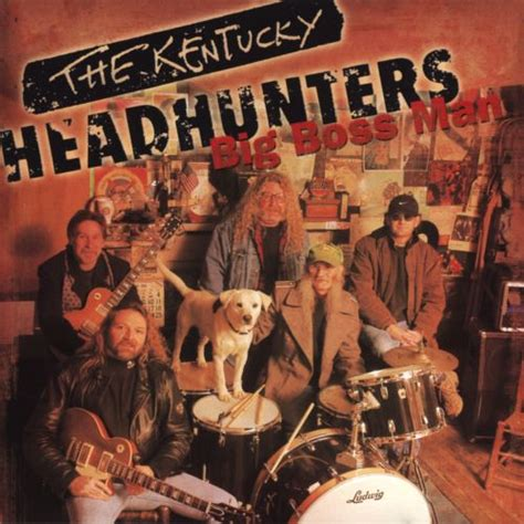 big boss man  kentucky headhunters songs reviews