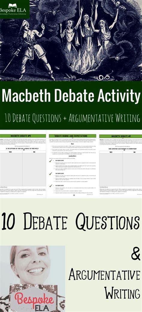 Macbeth Essay Assignments by Macbeth Debate Activity Constructing And Written