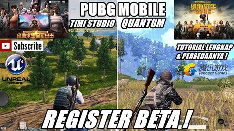 Cara Register Pubg Mobile Tencent Versi Timi Dan Quantum Versi Beta !