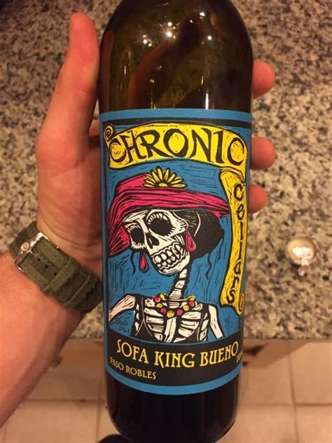 sofa king bueno wine 2015 chronic cellars sofa king bueno usa california