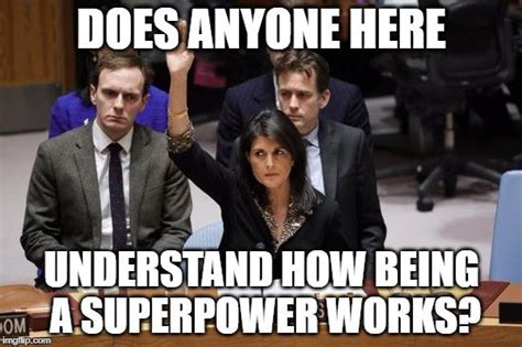 Haley Meme - does anyone here understand how being a superpower works israellycool