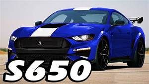Here's Why The 2020 Shelby GT500 Will Be A Next Generation Mustang S650 - YouTube