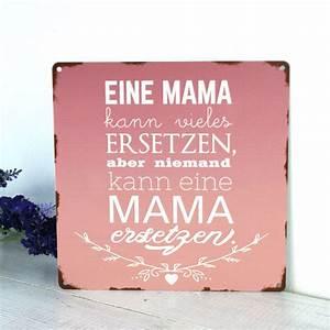 Metallschilder Mit Sprüchen : metallschild eine mama kann vieles ersetzen aber niemand ~ Michelbontemps.com Haus und Dekorationen