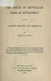 origin of republican form of government in the united states of america straus oscar solomon