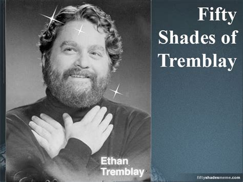 50 Shades Of Grey Meme - shades of tremblay fifty shades of grey know your meme