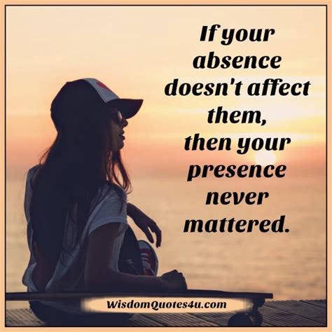 absence doesnt affect  wisdom quotes