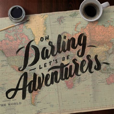 Oh Darling Lets Be Adventurers Typography By Anthony