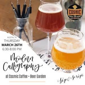 Back when we were still just a dirt lot at 827 e tonto a gentlemen met with me at our yard talking about a concept he had for a coffee/beer place. Modern Calligraphy at Cosmic Coffee + Beer Garden - Sip & Script