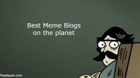 Best Meme Site - top 30 meme websites and blogs funny meme website memes blog