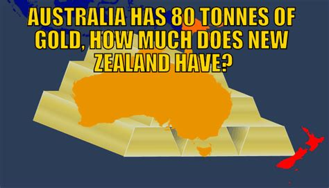 Australia Has 80 Tonnes Of Gold, How Much Does Nz Have