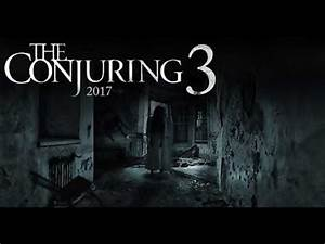 The Conjuring 3 Official Trailer 2017 HD (FAN MADE) - YouTube