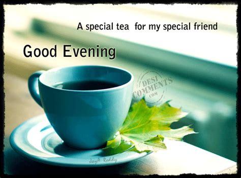 special tea   special friend good evening
