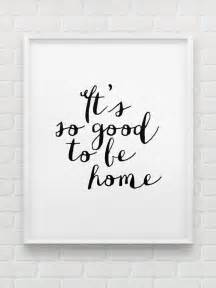 home interior prints printable 39 it 39 s so to be home 39 wall instant typographic print black and