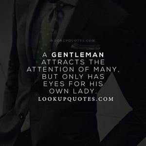 A Gentleman attracts the attention of many, but only has ...