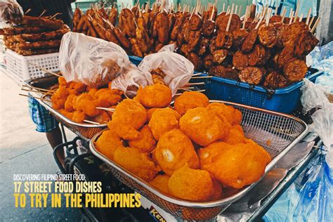 Discovering Filipino Street Food 17 Street Food Dishes To
