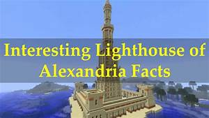 Interesting Lighthouse Of Alexandria Facts Youtube