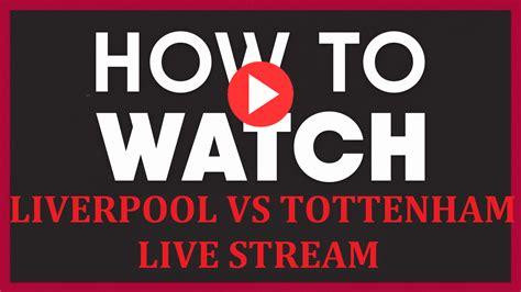 Liverpool vs Tottenham Hotspur Live EPL 2021 Steam Free on ...