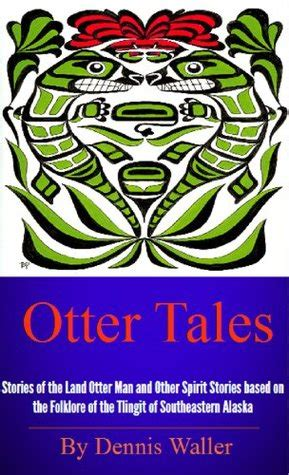 otter tales stories   land otter man