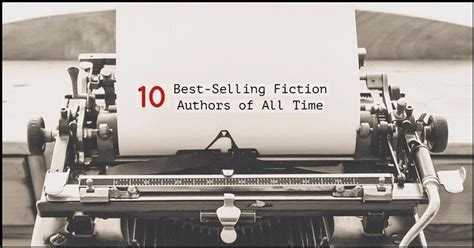Best Selling Fiction Authors by Top 10 Best Selling Fiction Authors Of All Time Writers