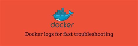 docker container logs  quick troubleshooting
