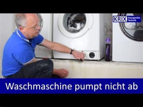 waschmaschine pumpt nicht ab ursache waschmaschine pumpt nicht ab t 252 r 246 ffnet nicht